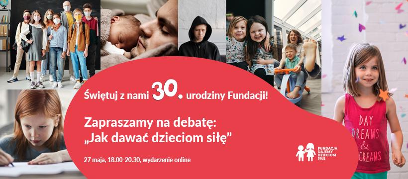 Jak dawać dzieciom siłę - debata na 30. urodziny Fundacji Dajemy Dzieciom Siłę