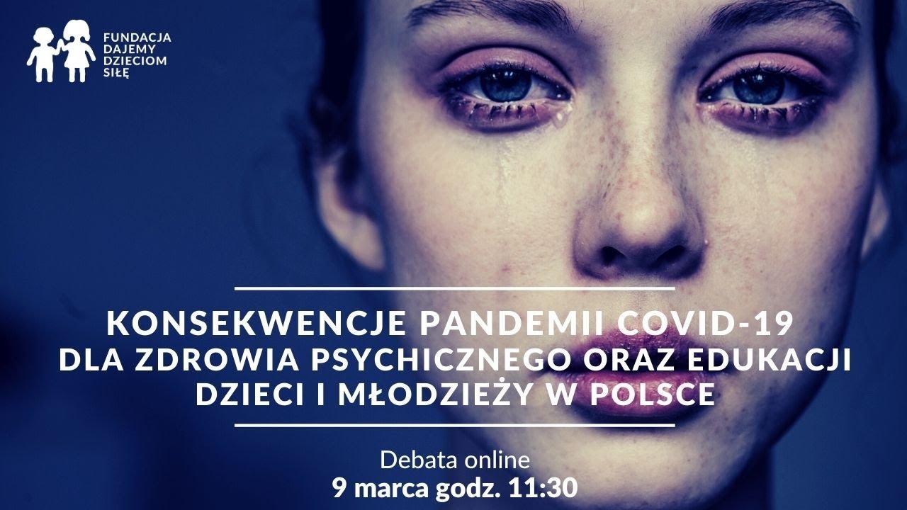 Debata: Konsekwencje pandemii COVID 19 dla zdrowia psychicznego oraz edukacji dzieci i młodzieży